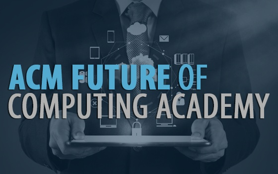 ACM Future of Computing Academy