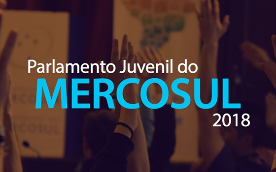 Parlamento Juvenil do Mercosul - PJM 2018