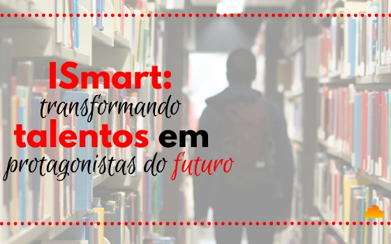 ISmart: Transformando talentos em protagonistas do futuro
