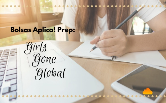 Bolsas Aplica! Prep: Girls Gone Global