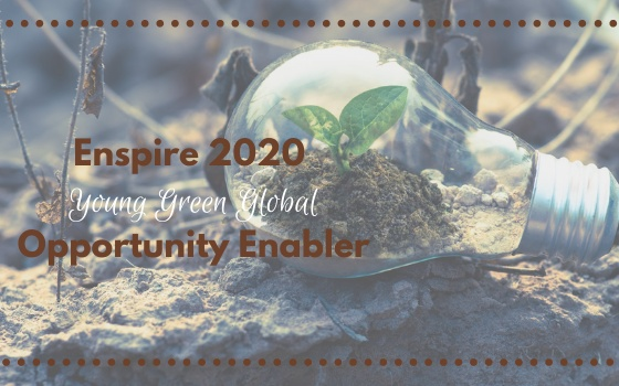 Enspire 2020 Young Green Global Opportunity Enabler