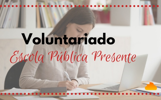 Voluntariado no Escola Pública Presente