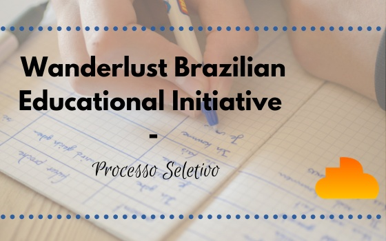 Wanderlust Brazilian Educational Initiative - Processo Seletivo