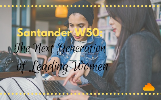 Santander W50: The Next Generation of Leading Women