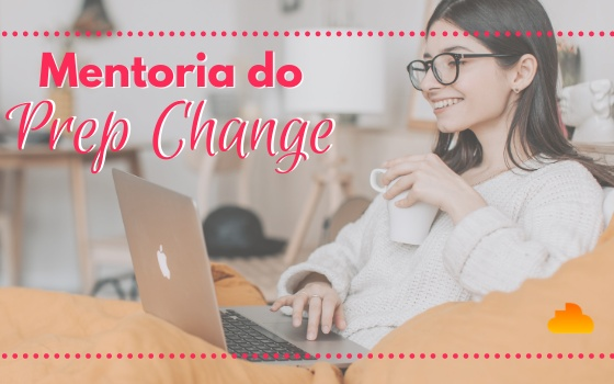 Mentoria do Prep Change 2021